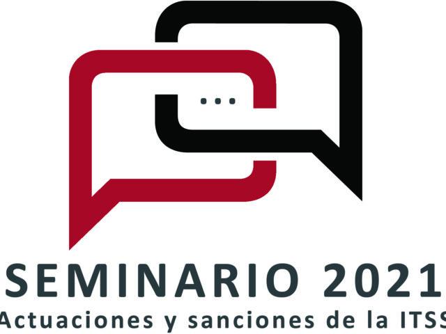 Seminario 2021: Actuaciones y sanciones de la ITSS
